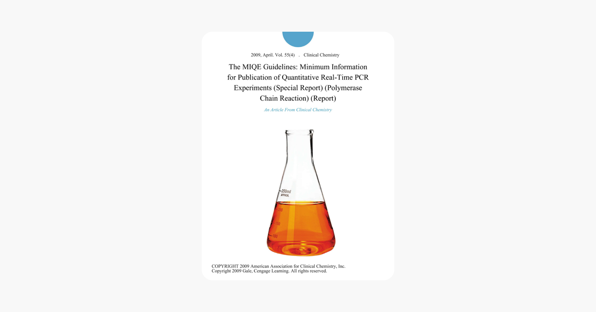 The MIQE Guidelines: Minimum Information for Publication of Quantitative  Real-Time PCR Experiments (Special Report) (Polymerase Chain Reaction)