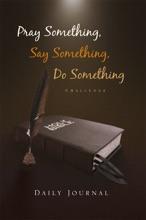 Pray Something, Say Something, Do Something