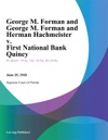George M Forman And George M Forman And Herman Hachmeister V First National Bank Quincy