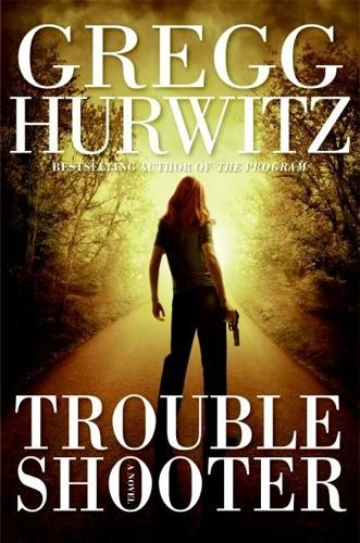 Gregg Hurwitz - Troubleshooter