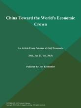 China Toward The World's Economic Crown
