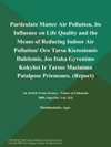 Particulate Matter Air Pollution Its Influence On Life Quality And The Means Of Reducing Indoor Air Pollution Oro Tarsa Kietosiomis Dalelemis Jos Itaka Gyvenimo Kokybei Ir Tarsos Mazinimo Patalpose Priemones Report