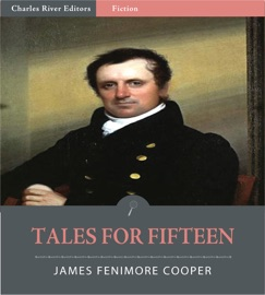 TALES FOR FIFTEEN: IMAGINATION AND HEART (ILLUSTRATED EDITION)