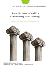 Research In Motion: A Small Firm Commercializing A New Technology.