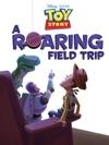 Toy Story A Roaring Field Trip