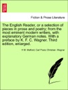 The English Reader Or A Selection Of Pieces In Prose And Poetry From The Most Eminent Modern Writers With Explanatory German Notes With A Preface By K F C Wagner Third Edition Enlarged