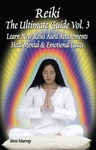 Reiki The Ultimate Guide Vol 3 Learn New Reiki Aura Attunements Heal Mental  Emotional Issues