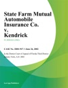State Farm Mutual Automobile Insurance Co V Kendrick
