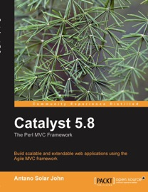 Catalyst 5 8 The Perl Mvc Framework