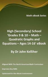 HIGH (SECONDARY) SCHOOL 'GRADES 9 & 10 - MATH – QUADRATIC GRAPHS AND EQUATIONS – AGES 14-16' EBOOK