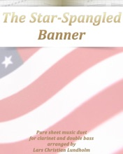 The Star-Spangled Banner Pure Sheet Music Duet For Clarinet And Double Bass Arranged By Lars Christian Lundholm