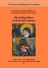 Die Heilige Klara In Kult Und Liturgie