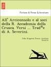 All Arciconsolo E Al Soci Della R Accademia Della Crusca Versi  Trade Di A Severini