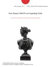 New Drama 1988-89: An Expanding Field.