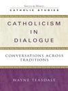 Catholicism In Dialogue