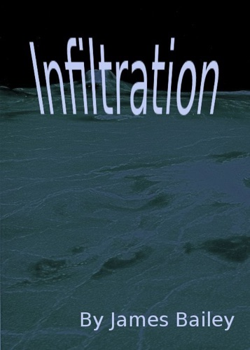 James Bailey - Infiltration