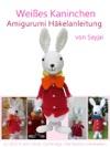 Weies Kaninchen Amigurumi Hkelanleitung