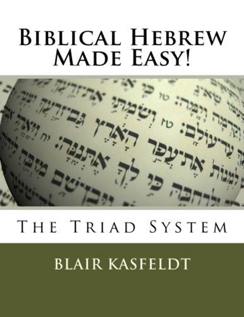 Biblical Hebrew Made Easy: The Triad System by Blair Kasfeldt on Apple Books