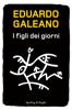 Eduardo Galeano - I figli dei giorni artwork