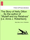 The Story Of Nelly Dillon  By The Author Of Myself And My Relatives Ie Anne J Robertson Vol I