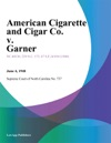 American Cigarette And Cigar Co V Garner