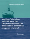 Maritime Safety Law And Policies Of The European Union And The United States Of America Antagonism Or Synergy