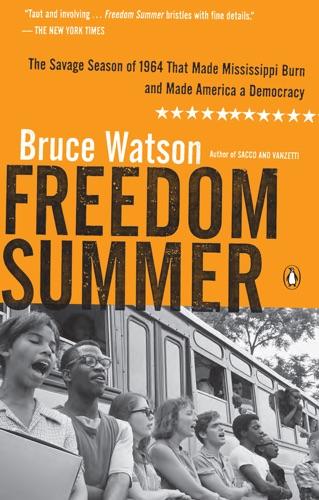 Bruce Watson - Freedom Summer