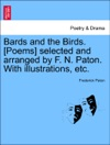 Bards And The Birds Poems Selected And Arranged By F N Paton With Illustrations Etc