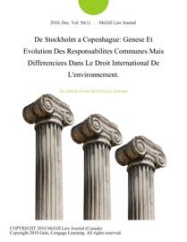 De Stockholm A Copenhague Genese Et Evolution Des Responsabilites Communes Mais Differenciees Dans Le Droit International De L Environnement