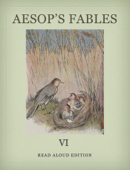 Aesop's Fables VI - Read Aloud Edition