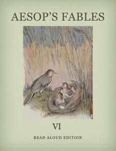 Aesop's Fables VI - Read Aloud Edition Summary