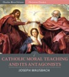 Catholic Moral Teaching And Its Antagonists