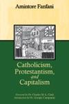 Catholicism Protestantism And Capitalism