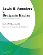 Lewis H. Saunders V. Benjamin Kaplan