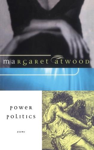 Margaret Atwood - Power Politics