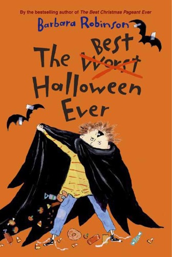 the best halloween ever barbara robinson barbara robinson - The Best Christmas Pageant Ever Summary