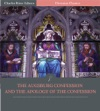 The Augsburg Confession And The Apology Of The Confession Illustrated Edition