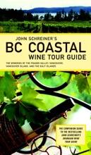 John Schreiner's BC Coastal Wine Tour Guide