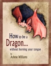 How To Be A Dragon Without Burning Your Tongue
