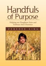 Handfuls Of Purpose