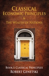 Classical Economic Principles The Wealth Of Nations