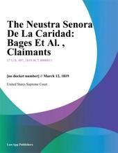 The Neustra Senora De La Caridad: Bages Et Al. , Claimants