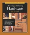 Tauntons Complete Illustrated Guide To Choosing  Installing Hardware