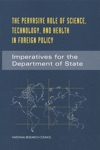 The Pervasive Role Of Science Technology And Health In Foreign Policy