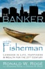 The Banker and the Fisherman: Lessons in Life, Happiness & Wealth for the 21st Century