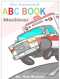The Animated Abc Book Of Machines