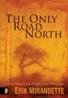 The Only Road North