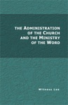 The Administration Of The Church And The Ministry Of The Word