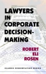 Lawyers In Corporate Decision-Making