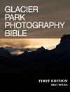 Glacier Park Photography Bible